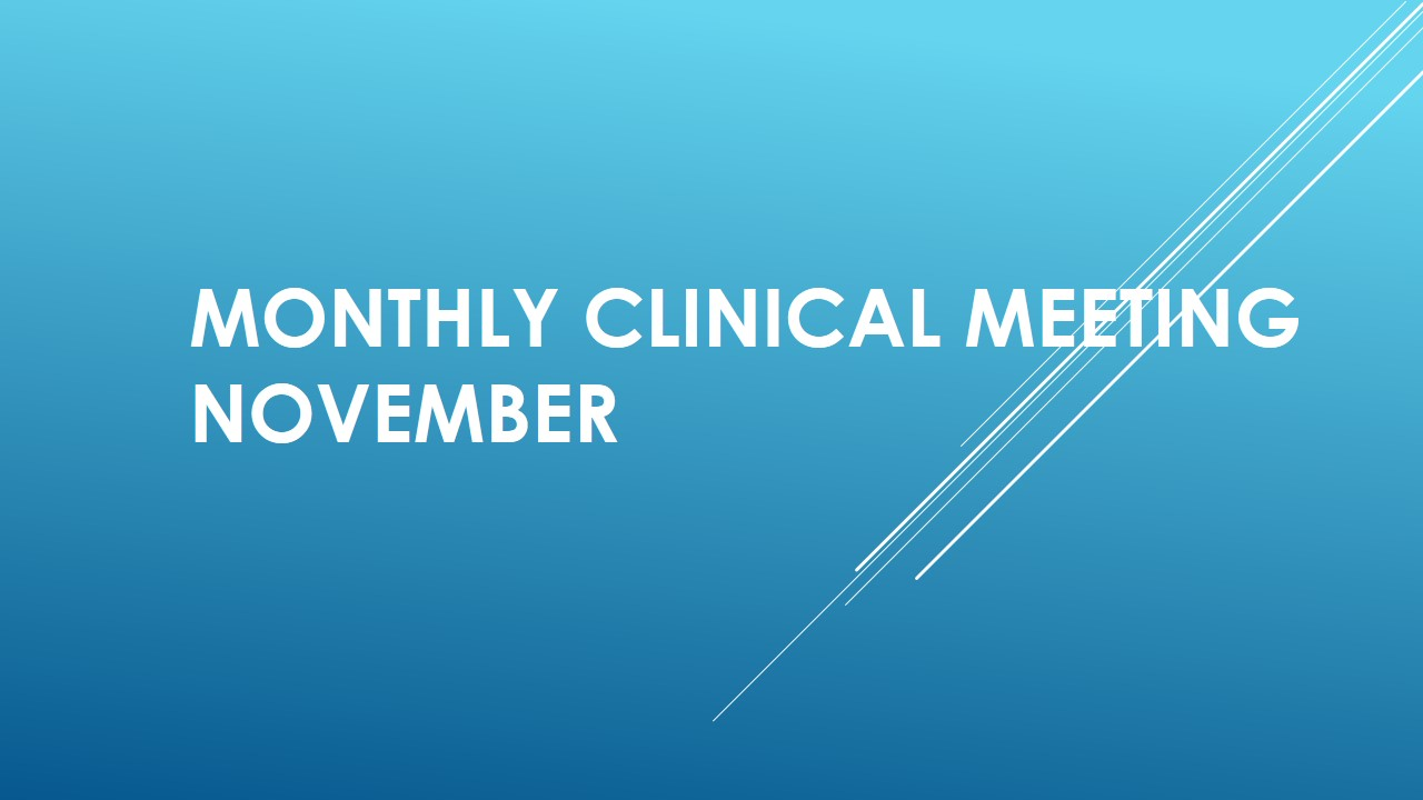 Monthly Clinical Meeting – November