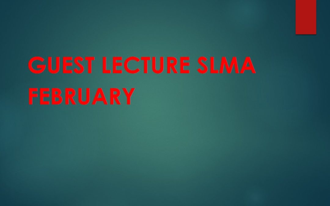 Guest Lecture SLMA February