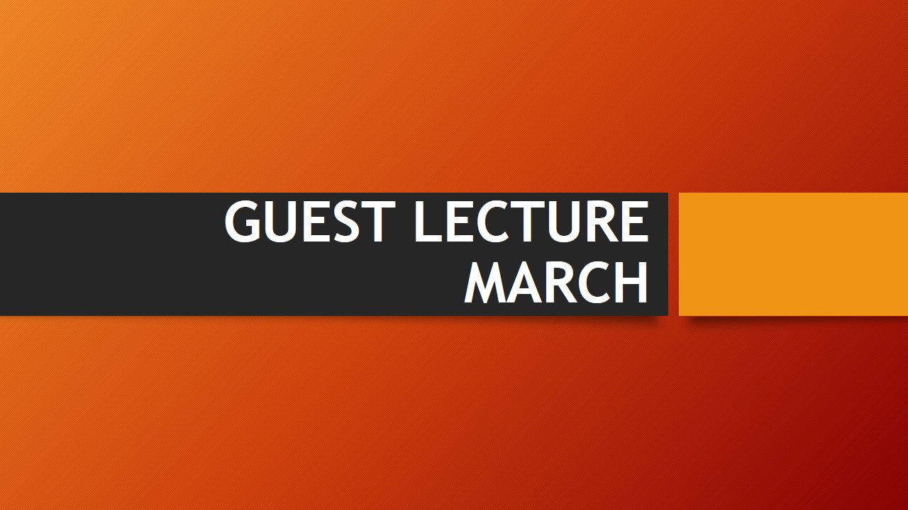 Guest Lecture – March