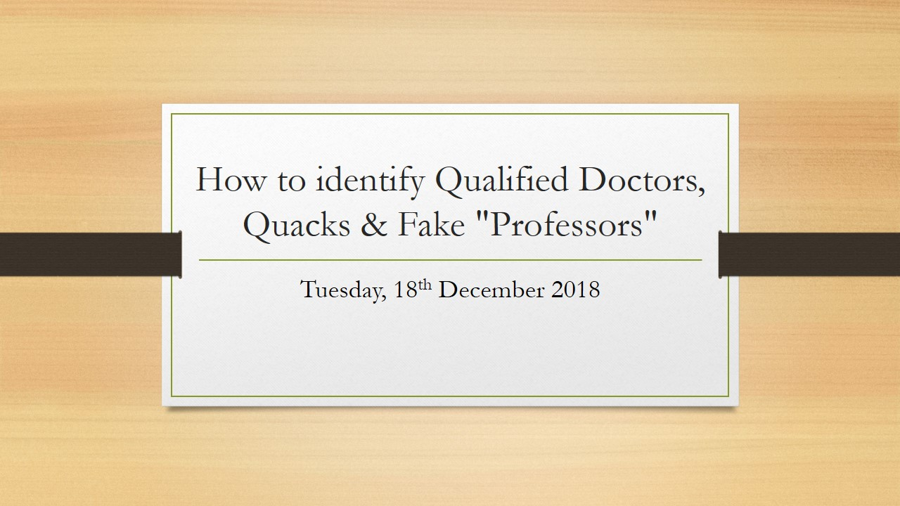 "How to identify Qualified Doctors, Quacks & Fake ""Professors"""