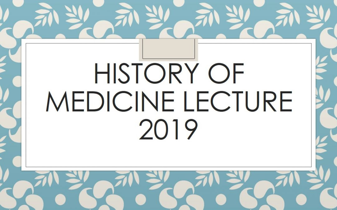 History of Medicine Lecture 2019