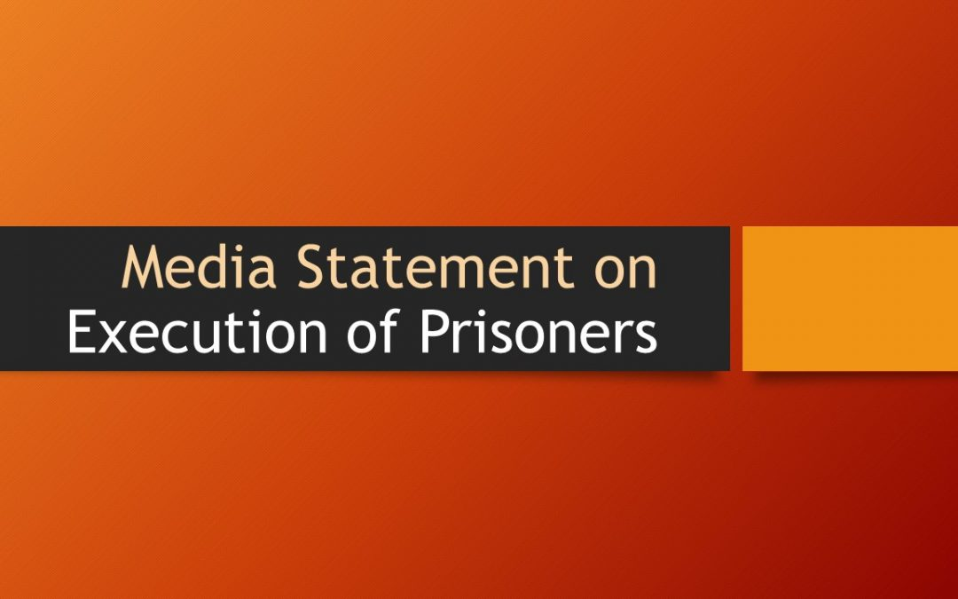 Media Statement on the Execution of Prisoners