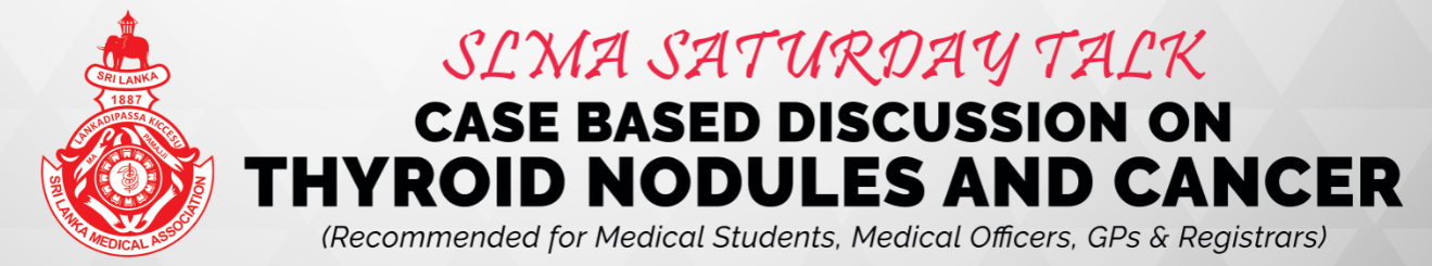 SLMA Saturday Talk – Case Based Discussion on Thyroid Nodules and Cancer