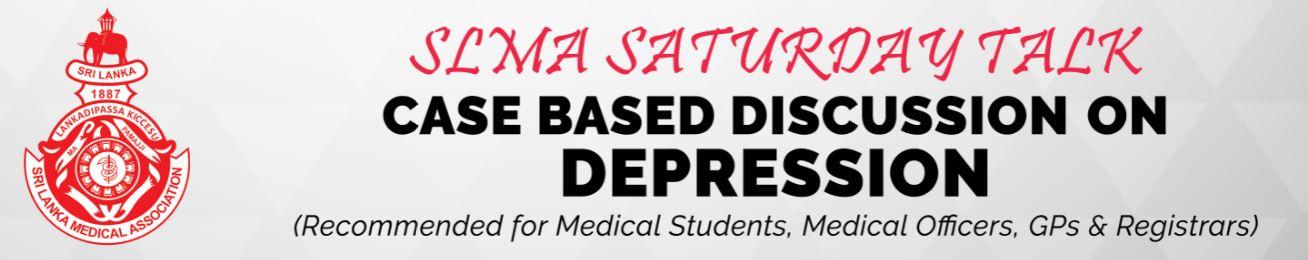 SLMA Saturday Talk – Case Based Discussion on Depression